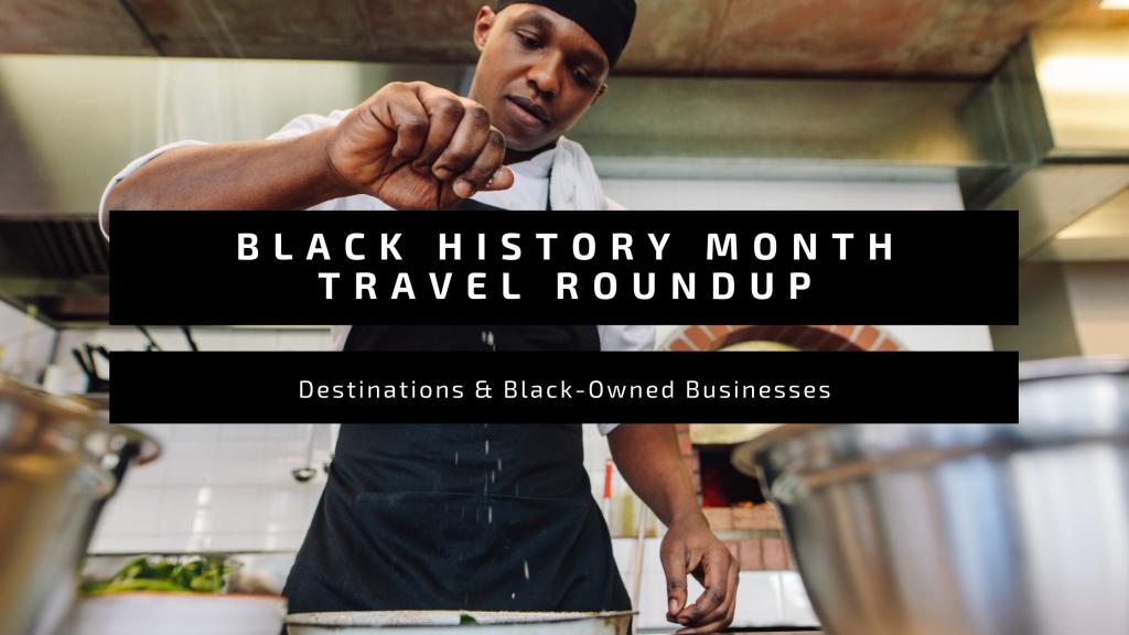 Black Travel Alliance Black History Month Roundup